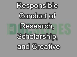 Responsible Conduct of Research, Scholarship, and Creative