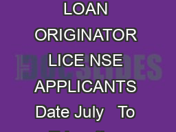 Page of NOTICE CONCERNING REQUIREMENTS FOR REAL ESTATE BROKER  MORTGAGE LOAN ORIGINATOR LICE NSE APPLICANTS Date July   To Education Providers License Applicants  Interested Parties From The Colorado