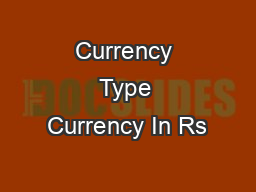 Currency Type Currency In Rs