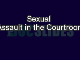 Sexual Assault in the Courtroom