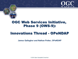 OGC Web Services Initiative, Phase 9 (OWS-9): PowerPoint PPT Presentation