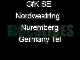 GfK SE Nordwestring   Nuremberg Germany Tel