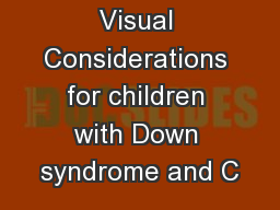 Visual Considerations for children with Down syndrome and C