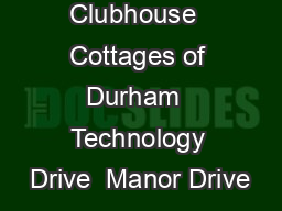 Stop ID  Clubhouse  Cottages of Durham  Technology Drive  Manor Drive PowerPoint PPT Presentation