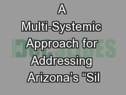 """A Multi-Systemic Approach for Addressing Arizona's """"Sil"""