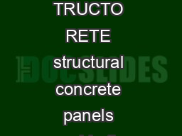 A New Way to Build Floors StructoCrete Structural Concrete Panel  Lightweight TRUCTO RETE structural concrete panels provide the strength and durability of concrete without the additional weight