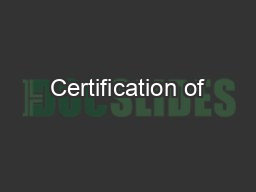 Certification of