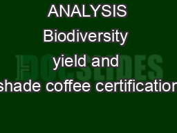 ANALYSIS Biodiversity yield and shade coffee certification PDF document - DocSlides