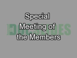 Special Meeting of the Members