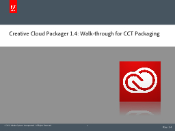 Creative Cloud Packager 1.4: Walk-through for CCT Packaging