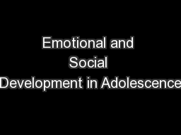 Emotional and Social Development in Adolescence