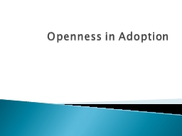 Openness in Adoption PowerPoint PPT Presentation
