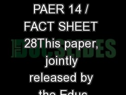 POLICY PAER 14 / FACT SHEET 28This paper, jointly released by the Educ