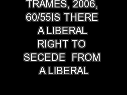 TRAMES, 2006, 60/55IS THERE A LIBERAL RIGHT TO SECEDE  FROM A LIBERAL