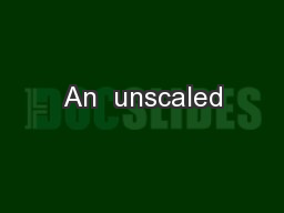 An  unscaled