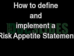 How to define and implement a Risk Appetite Statement PowerPoint PPT Presentation