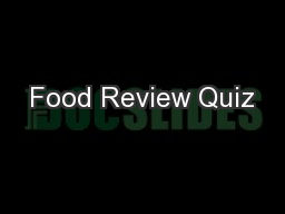 Food Review Quiz PowerPoint PPT Presentation