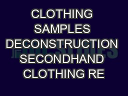 CLOTHING SAMPLES DECONSTRUCTION SECONDHAND CLOTHING RE