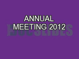ANNUAL MEETING 2012 PowerPoint PPT Presentation