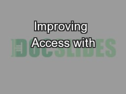 Improving Access with