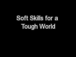 Soft Skills for a Tough World PowerPoint PPT Presentation
