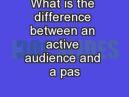 What is the difference between an active audience and a pas