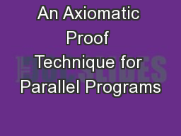 An Axiomatic Proof Technique for Parallel Programs PowerPoint PPT Presentation