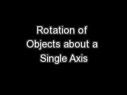 Rotation of Objects about a Single Axis