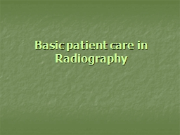 Basic patient care in Radiography PowerPoint PPT Presentation