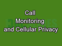 Call Monitoring and Cellular Privacy