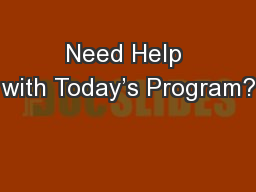 Need Help with Today's Program?