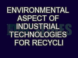 ENVIRONMENTAL ASPECT OF INDUSTRIAL TECHNOLOGIES FOR RECYCLI