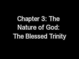 Chapter 3: The Nature of God: The Blessed Trinity