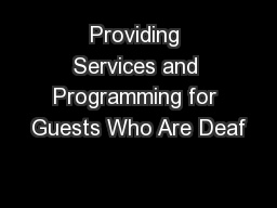 Providing Services and Programming for Guests Who Are Deaf