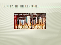 Bonfire of the Libraries