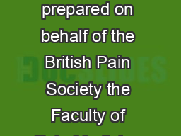 Opioids for persistent pain Information for patients A statement prepared on behalf of the British Pain Society the Faculty of Pain Medicine of the Royal College of Anaesthetiststhe Royal College of