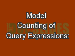 Model Counting of Query Expressions: