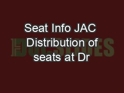 Seat Info JAC  Distribution of seats at Dr