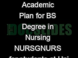 Recommended Academic Plan for BS Degree in Nursing NURSGNURS for students at Uni
