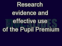 Research evidence and effective use of the Pupil Premium