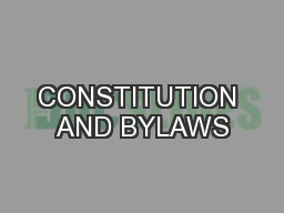 CONSTITUTION AND BYLAWS