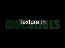 Texture in