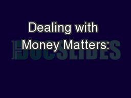 Dealing with Money Matters: PowerPoint PPT Presentation