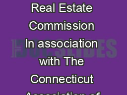 Developed By The Connecticut Real Estate Commission In association with The Connecticut Association of REALTORS Inc