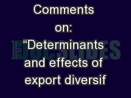 """Comments on: """"Determinants and effects of export diversif PowerPoint PPT Presentation"""