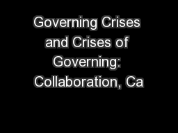 Governing Crises and Crises of Governing: Collaboration, Ca