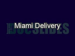 Miami Delivery PowerPoint PPT Presentation