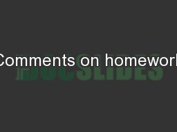 Comments on homework