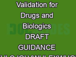 Guidance for Industry Analytical Procedures and Methods Validation for Drugs and Biologics DRAFT GUIDANCE KLVJXLGDQFHGRFXPHQWLVEHLQJGLVWULEXWHGIRUFRPPHQWSXUSRVHVRQO Comments and suggestions regarding PowerPoint PPT Presentation