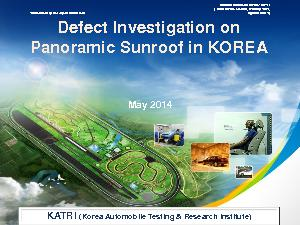 Defect Investigation on Panoramic Sunroof in KOREA May 2014